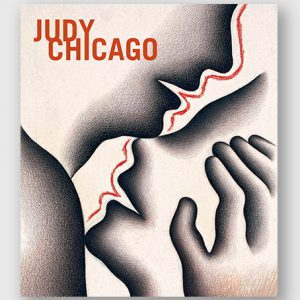 Judy Chicago: And Louise Bourgeois, Helen Chadwick, Tracey Emin